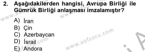 Avrupa Birliği ve Türkiye İlişkileri Dersi 2012 - 2013 Yılı Dönem Sonu Sınavı 2. Soru