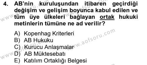 Uluslararası İlişkiler Bölümü 8. Yarıyıl Avrupa Birliği ve Türkiye İlişkileri Dersi 2013 Yılı Bahar Dönemi Dönem Sonu Sınavı 4. Soru
