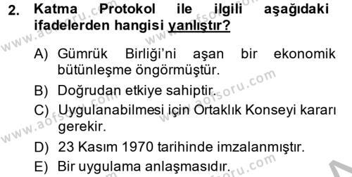 Uluslararası İlişkiler Bölümü 8. Yarıyıl Avrupa Birliği ve Türkiye İlişkileri Dersi 2014 Yılı Bahar Dönemi Ara Sınavı 2. Soru