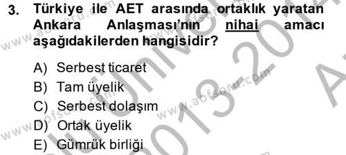 Avrupa Birliği ve Türkiye İlişkileri Dersi 2013 - 2014 Yılı (Vize) Ara Sınav Soruları 3. Soru