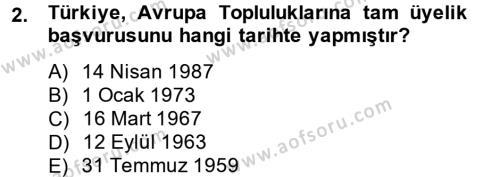 Avrupa Birliği ve Türkiye İlişkileri Dersi 2014 - 2015 Yılı Ara Sınavı 2. Soru