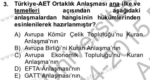 Avrupa Birliği ve Türkiye İlişkileri Dersi 2014 - 2015 Yılı Ara Sınavı 3. Soru