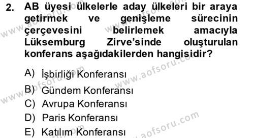 Avrupa Birliği ve Türkiye İlişkileri Dersi 2014 - 2015 Yılı Dönem Sonu Sınavı 2. Soru