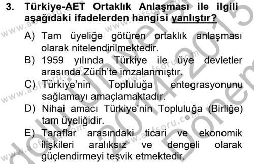 Uluslararası İlişkiler Bölümü 8. Yarıyıl Avrupa Birliği ve Türkiye İlişkileri Dersi 2015 Yılı Bahar Dönemi Dönem Sonu Sınavı 3. Soru