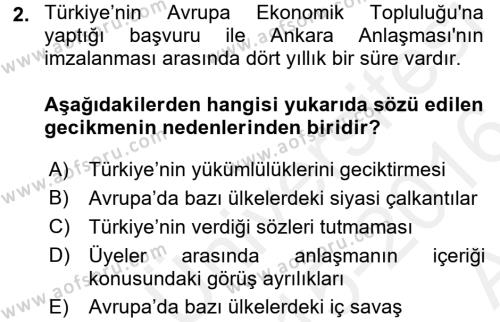 Avrupa Birliği ve Türkiye İlişkileri Dersi 2015 - 2016 Yılı (Vize) Ara Sınav Soruları 2. Soru