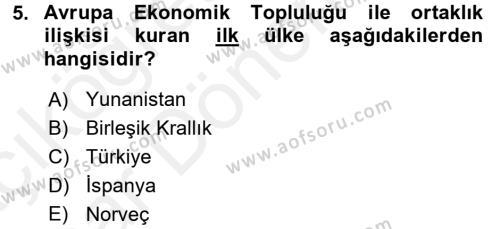 Kamu Yönetimi Bölümü 8. Yarıyıl Avrupa Birliği ve Türkiye İlişkileri Dersi 2016 Yılı Bahar Dönemi Ara Sınavı 5. Soru