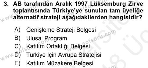 Avrupa Birliği ve Türkiye İlişkileri Dersi 2017 - 2018 Yılı 3 Ders Sınav Soruları 3. Soru
