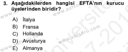 Avrupa Birliği ve Türkiye İlişkileri Dersi 2017 - 2018 Yılı (Vize) Ara Sınav Soruları 3. Soru