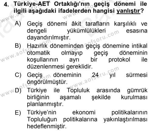 Avrupa Birliği ve Türkiye İlişkileri Dersi 2017 - 2018 Yılı (Vize) Ara Sınav Soruları 4. Soru
