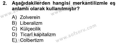 İktisat Bölümü 8. Yarıyıl İktisat Tarihi Dersi 2013 Yılı Bahar Dönemi Ara Sınavı 2. Soru