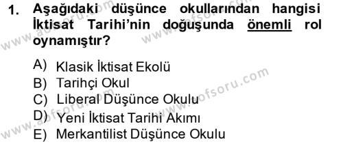 İktisat Bölümü 8. Yarıyıl İktisat Tarihi Dersi 2014 Yılı Bahar Dönemi Ara Sınavı 1. Soru