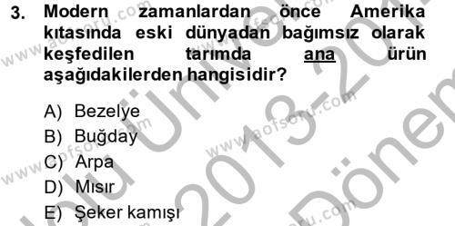 İktisat Bölümü 8. Yarıyıl İktisat Tarihi Dersi 2014 Yılı Bahar Dönemi Dönem Sonu Sınavı 3. Soru