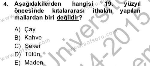 İktisat Tarihi Dersi 2014 - 2015 Yılı (Final) Dönem Sonu Sınav Soruları 4. Soru