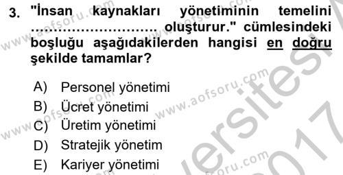 Örgütlerde İnsan Kaynakları Yönetimi Dersi Ara Sınavı Deneme Sınav Soruları 3. Soru