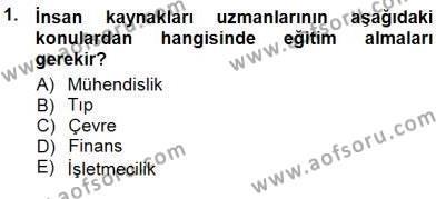 İnsan Kaynakları Yönetimi Bölümü 3. Yarıyıl Belge Yönetimi ve Ofis Uygulamaları Dersi 2013 Yılı Güz Dönemi Dönem Sonu Sınavı 1. Soru