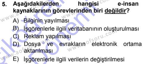 İnsan Kaynakları Yönetimi Bölümü 3. Yarıyıl E-İş Süreçleri Dersi 2014 Yılı Güz Dönemi Ara Sınavı 5. Soru
