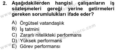 İnsan Kaynakları Yönetimi Bölümü 4. Yarıyıl Performans Yönetimi Dersi 2013 Yılı Bahar Dönemi Dönem Sonu Sınavı 2. Soru