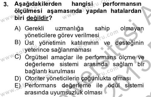İnsan Kaynakları Yönetimi Bölümü 4. Yarıyıl Performans Yönetimi Dersi 2013 Yılı Bahar Dönemi Dönem Sonu Sınavı 3. Soru