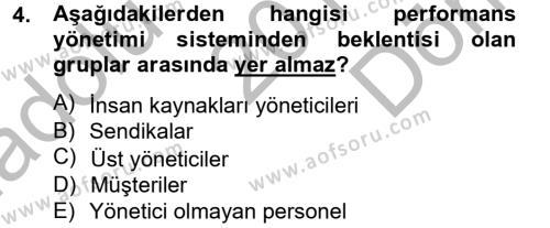 İnsan Kaynakları Yönetimi Bölümü 4. Yarıyıl Performans Yönetimi Dersi 2013 Yılı Bahar Dönemi Dönem Sonu Sınavı 4. Soru