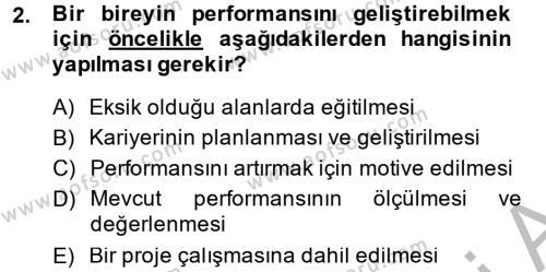 Performans Yönetimi Dersi 2013 - 2014 Yılı Ara Sınavı 2. Soru