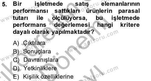 İnsan Kaynakları Yönetimi Bölümü 4. Yarıyıl Performans Yönetimi Dersi 2014 Yılı Bahar Dönemi Dönem Sonu Sınavı 5. Soru