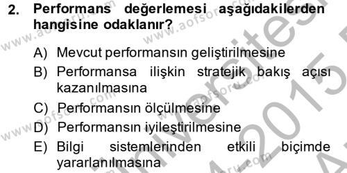 İnsan Kaynakları Yönetimi Bölümü 4. Yarıyıl Performans Yönetimi Dersi 2015 Yılı Bahar Dönemi Ara Sınavı 2. Soru