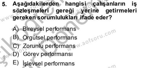 İnsan Kaynakları Yönetimi Bölümü 4. Yarıyıl Performans Yönetimi Dersi 2015 Yılı Bahar Dönemi Ara Sınavı 5. Soru
