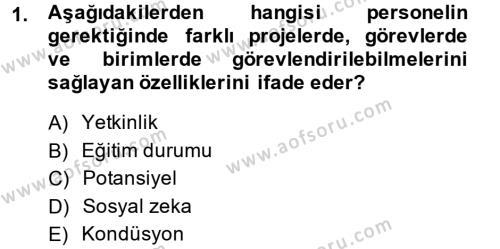Performans Yönetimi Dersi 2014 - 2015 Yılı (Final) Dönem Sonu Sınav Soruları 1. Soru