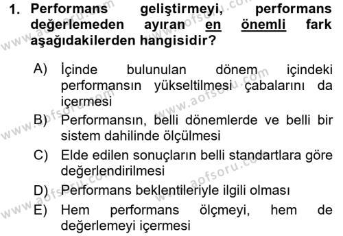 Performans Yönetimi Dersi 2016 - 2017 Yılı (Vize) Ara Sınav Soruları 1. Soru