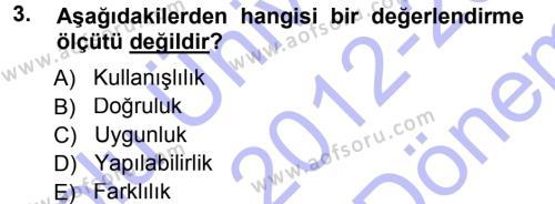 İnsan Kaynakları Yönetimi Bölümü 3. Yarıyıl İşletmelerde Eğitim ve Geliştirme Dersi 2013 Yılı Güz Dönemi Dönem Sonu Sınavı 3. Soru