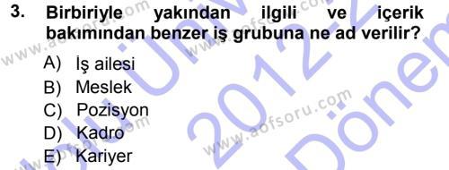 Ücret ve Ödül Yönetimi Dersi 2012 - 2013 Yılı (Final) Dönem Sonu Sınav Soruları 3. Soru