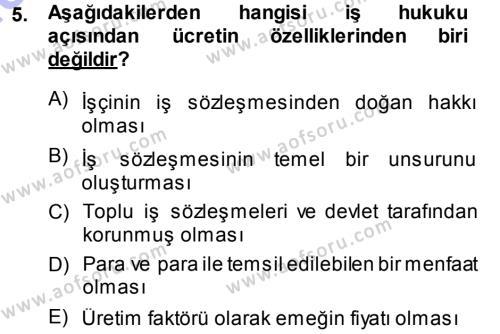 İnsan Kaynakları Yönetimi Bölümü 3. Yarıyıl Ücret ve Ödül Yönetimi Dersi 2014 Yılı Güz Dönemi Ara Sınavı 5. Soru
