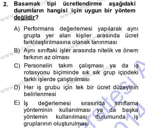 İnsan Kaynakları Yönetimi Bölümü 3. Yarıyıl Ücret ve Ödül Yönetimi Dersi 2014 Yılı Güz Dönemi Dönem Sonu Sınavı 2. Soru
