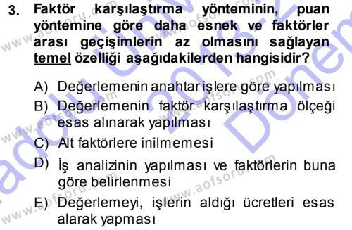Ücret ve Ödül Yönetimi Dersi 2013 - 2014 Yılı Dönem Sonu Sınavı 3. Soru