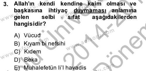 İlahiyat Bölümü 1. Yarıyıl İslam İnanç Esasları Dersi 2015 Yılı Güz Dönemi Dönem Sonu Sınavı 3. Soru