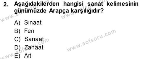 İlahiyat Bölümü 1. Yarıyıl İslam Sanatları Tarihi Dersi 2014 Yılı Güz Dönemi Ara Sınavı 2. Soru