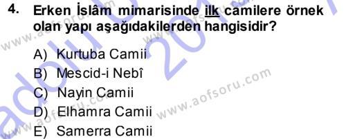 İlahiyat Bölümü 1. Yarıyıl İslam Sanatları Tarihi Dersi 2014 Yılı Güz Dönemi Ara Sınavı 4. Soru