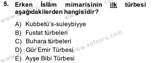 İlahiyat Bölümü 1. Yarıyıl İslam Sanatları Tarihi Dersi 2014 Yılı Güz Dönemi Ara Sınavı 5. Soru