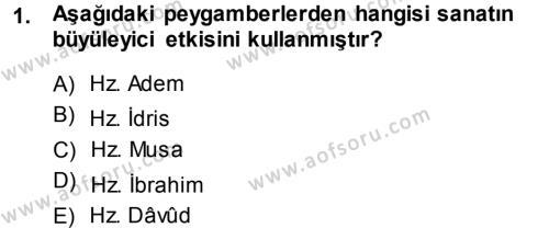 İlahiyat Bölümü 1. Yarıyıl İslam Sanatları Tarihi Dersi 2014 Yılı Güz Dönemi Dönem Sonu Sınavı 1. Soru