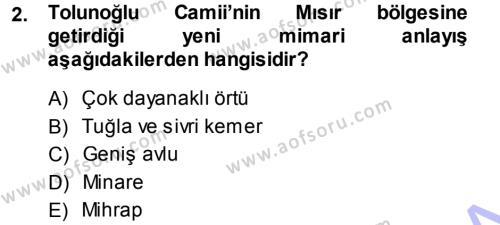 İlahiyat Bölümü 1. Yarıyıl İslam Sanatları Tarihi Dersi 2014 Yılı Güz Dönemi Dönem Sonu Sınavı 2. Soru