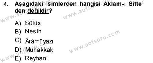 İlahiyat Bölümü 1. Yarıyıl İslam Sanatları Tarihi Dersi 2014 Yılı Güz Dönemi Dönem Sonu Sınavı 4. Soru