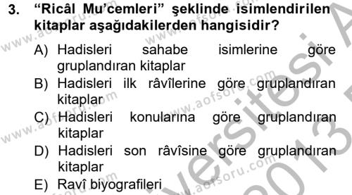 İlahiyat Bölümü 2. Yarıyıl Hadis Tarihi ve Usulü Dersi 2013 Yılı Bahar Dönemi Dönem Sonu Sınavı 3. Soru