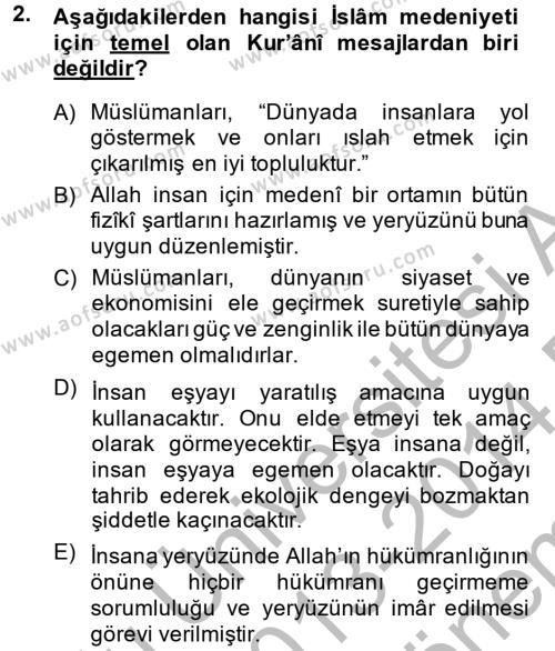 İlahiyat Bölümü 2. Yarıyıl İslam Kurumları ve Medeniyeti Dersi 2014 Yılı Bahar Dönemi Dönem Sonu Sınavı 2. Soru