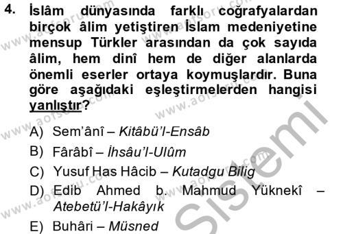 İlahiyat Bölümü 2. Yarıyıl İslam Kurumları ve Medeniyeti Dersi 2014 Yılı Bahar Dönemi Dönem Sonu Sınavı 4. Soru