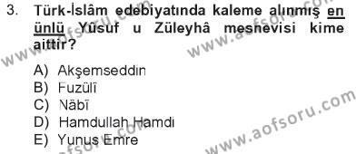 İlahiyat Bölümü 2. Yarıyıl Türk İslam Edebiyatı Dersi 2013 Yılı Bahar Dönemi Tek Ders Sınavı 3. Soru