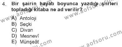 İlahiyat Bölümü 2. Yarıyıl Türk İslam Edebiyatı Dersi 2013 Yılı Bahar Dönemi Tek Ders Sınavı 4. Soru