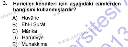 İslam Mezhepleri Tarihi Dersi 2012 - 2013 Yılı (Final) Dönem Sonu Sınav Soruları 3. Soru