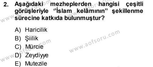 İlahiyat Bölümü 3. Yarıyıl İslam Mezhepleri Tarihi Dersi 2014 Yılı Güz Dönemi Dönem Sonu Sınavı 2. Soru