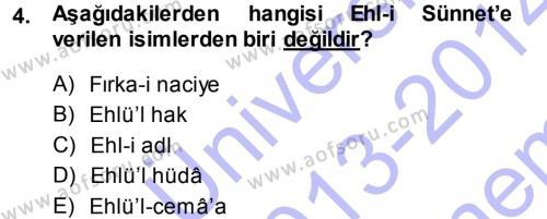 İlahiyat Bölümü 3. Yarıyıl İslam Mezhepleri Tarihi Dersi 2014 Yılı Güz Dönemi Dönem Sonu Sınavı 4. Soru