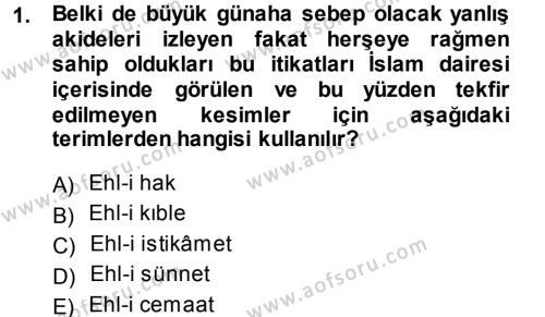 İlahiyat Bölümü 3. Yarıyıl İslam Mezhepleri Tarihi Dersi 2015 Yılı Güz Dönemi Dönem Sonu Sınavı 1. Soru